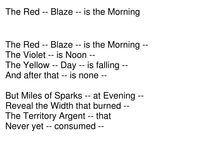 The Red -- Blaze -- is the Morning