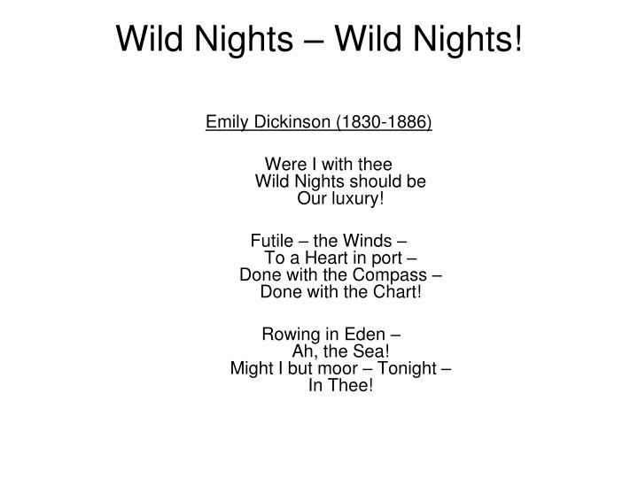 Wild Nights – Wild Nights!
