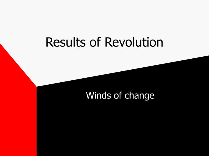 Results of Revolution