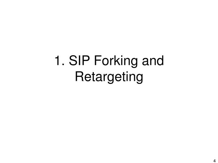 1. SIP Forking and Retargeting
