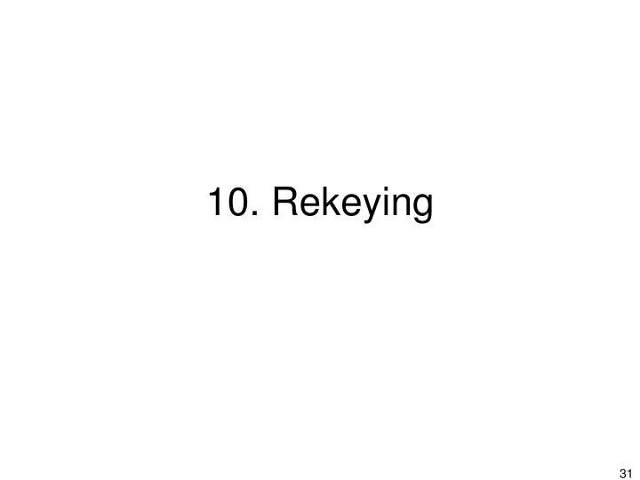10. Rekeying
