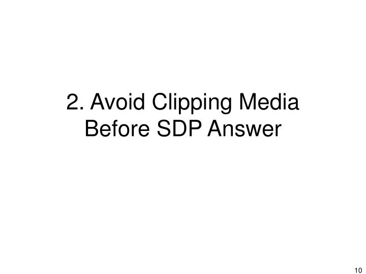 2. Avoid Clipping Media Before SDP Answer