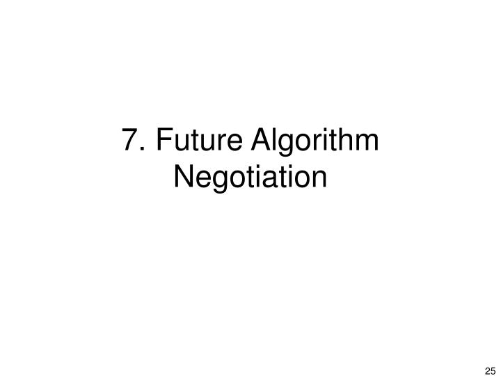 7. Future Algorithm Negotiation