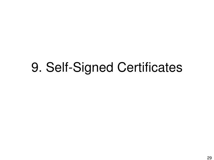 9. Self-Signed Certificates