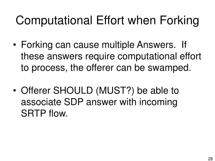Computational Effort when Forking