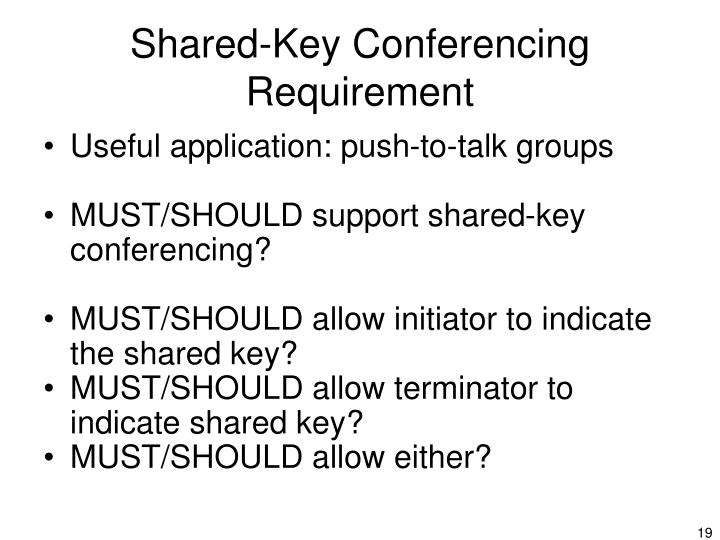 Shared-Key Conferencing Requirement