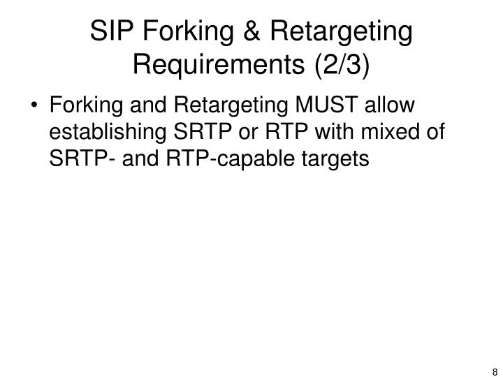 SIP Forking & Retargeting Requirements (2/3)