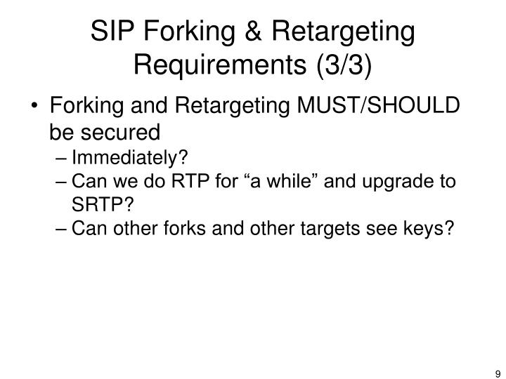 SIP Forking & Retargeting Requirements (3/3)