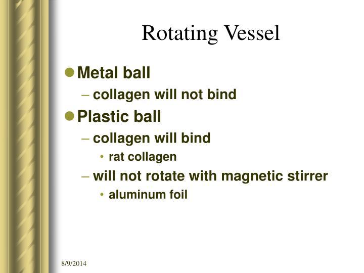 Rotating Vessel