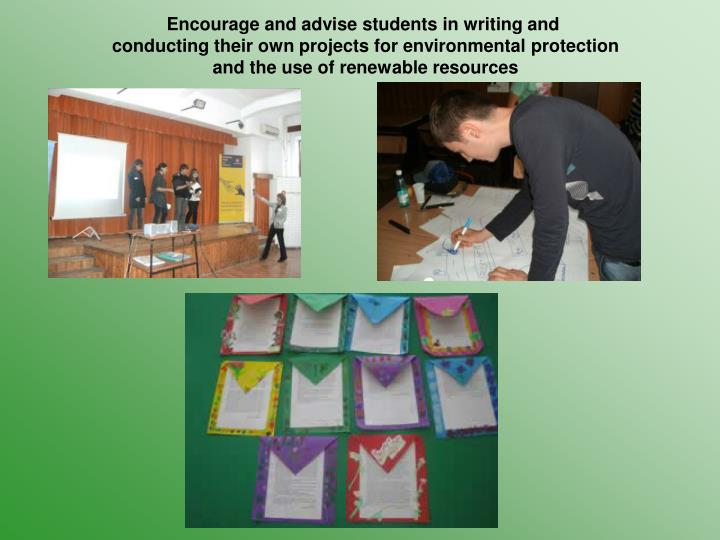 Encourage and advise students in writing and