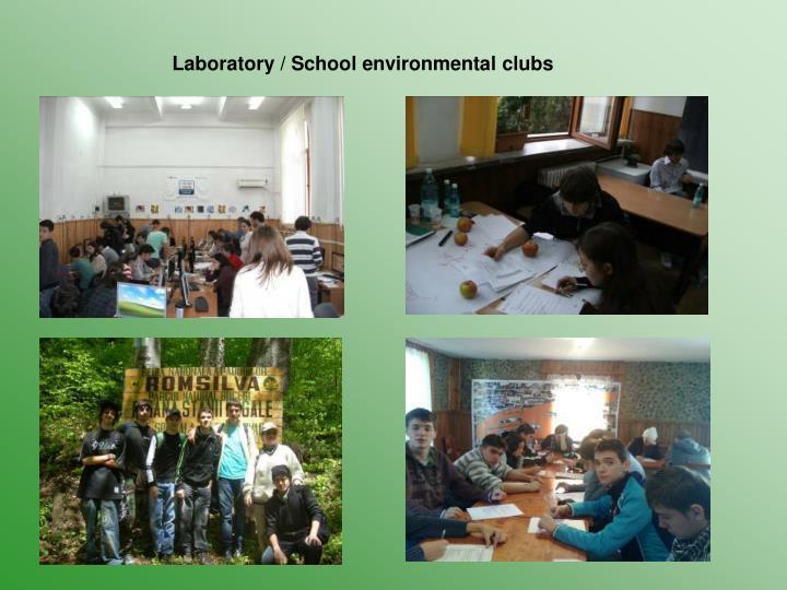 Laboratory / School environmental clubs