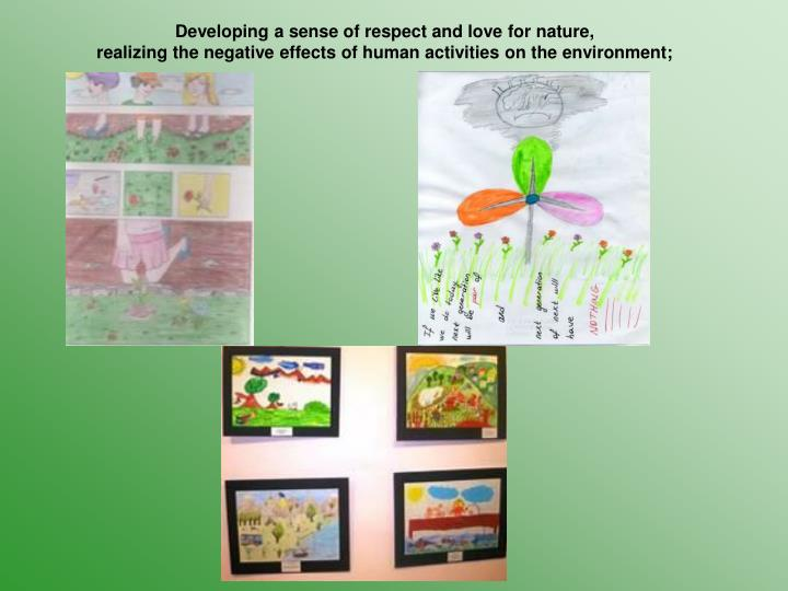 Developing a sense of respect and love for nature,