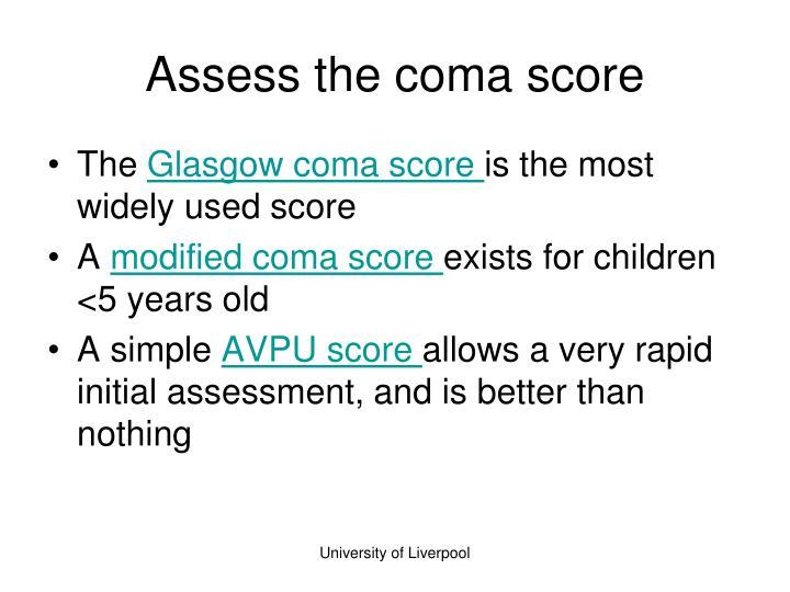 Assess the coma score
