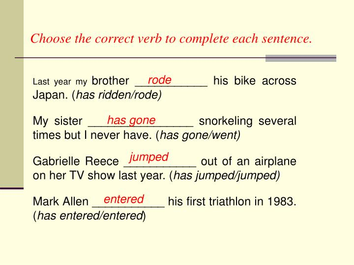 Choose the correct verb to complete each sentence