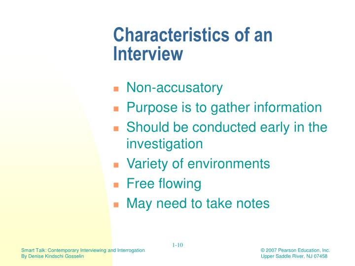 define interview and interrogation The interrogation is a combination of personality, behavior, and interpersonal communication skills, made up of verbal processes and the way they are communicated, including non verbal body language and personality characteristics, should obtain as much information as possible from other people involved to determine suspects attitude.