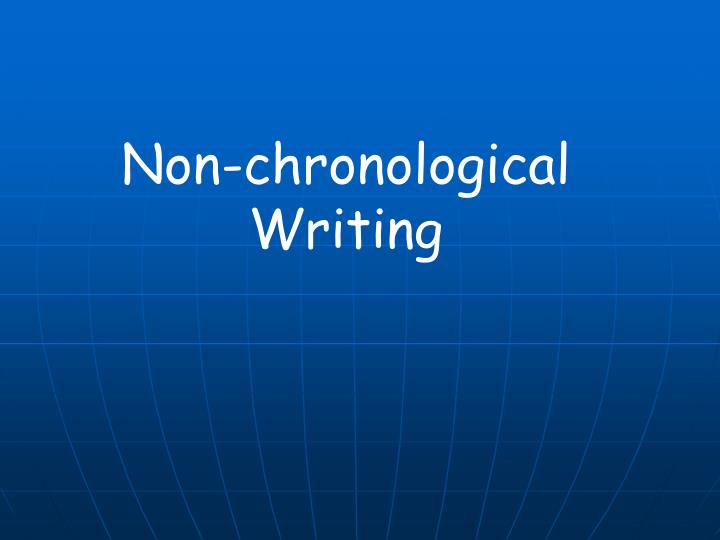 Non-chronological Writing