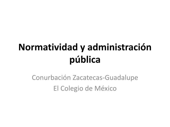 Normatividad y administración pública