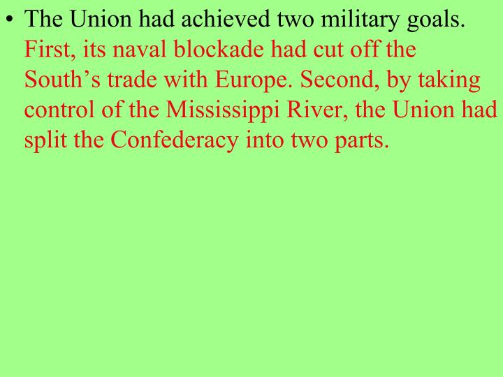 The Union had achieved two military goals.