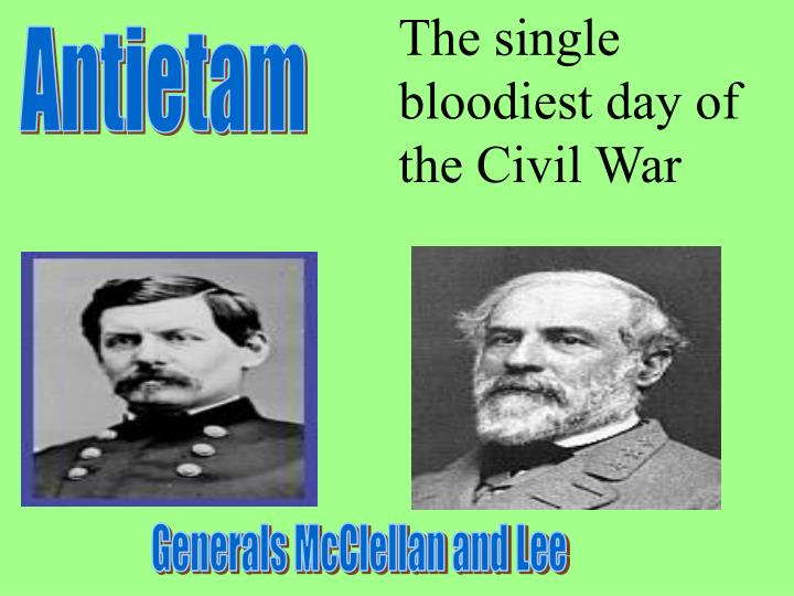 The single bloodiest day of the Civil War