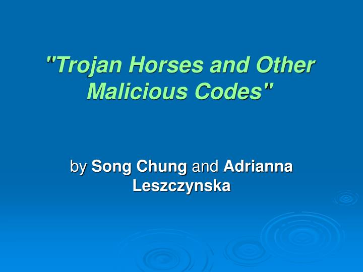 Trojan horses and other malicious codes