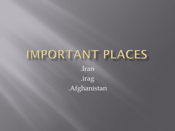 IMPORTANT PLACES
