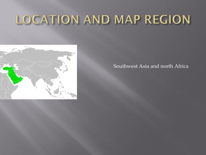 LOCATION AND MAP REGION