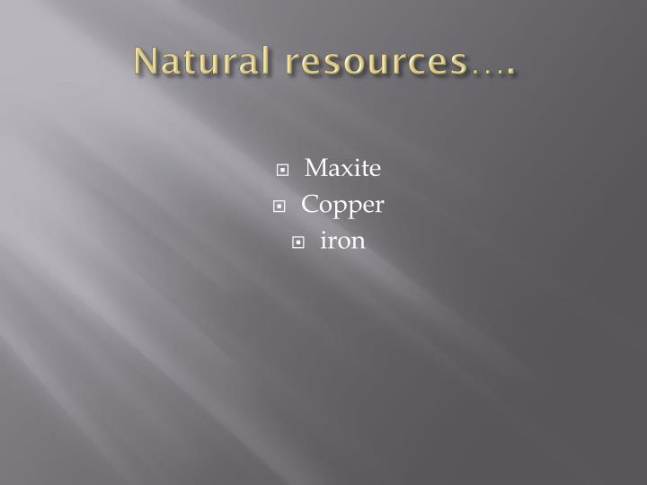 Natural resources….