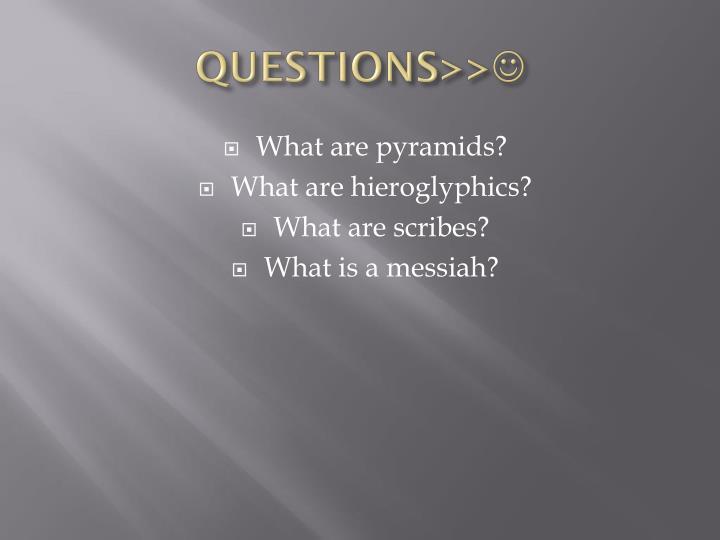 QUESTIONS>>