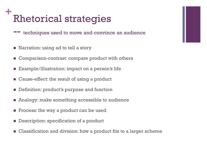 Rhetorical strategies techniques used to move and convince an audience