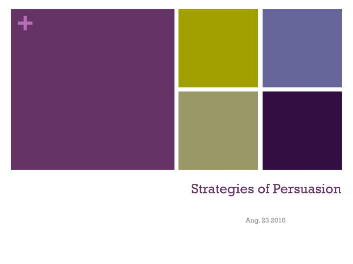 Strategies of persuasion