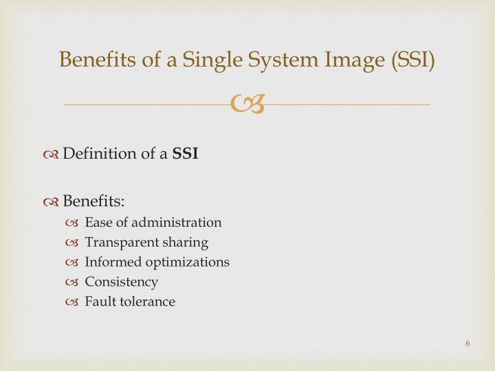 Benefits of a Single System