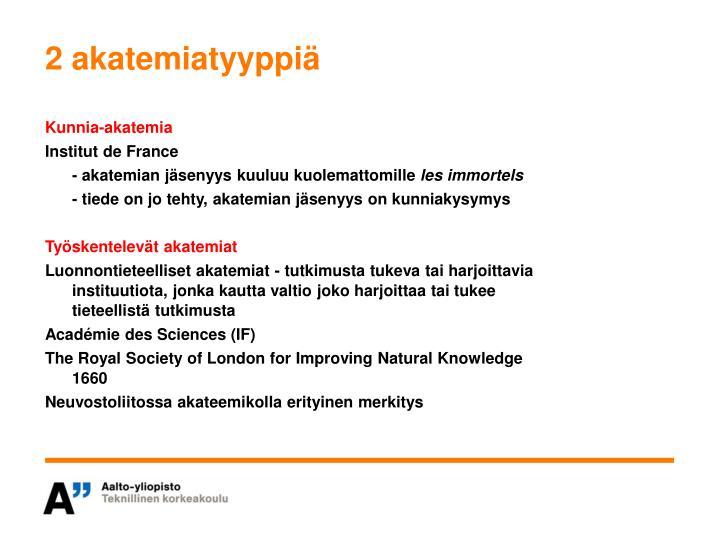 2 akatemiatyyppiä