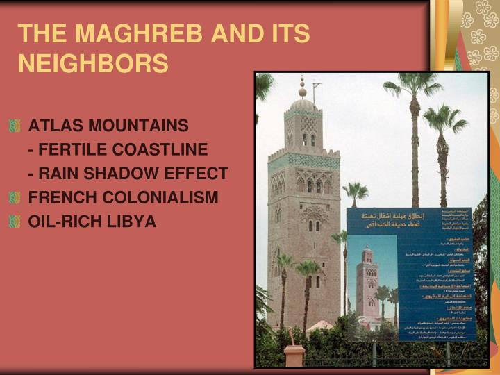 THE MAGHREB AND ITS NEIGHBORS
