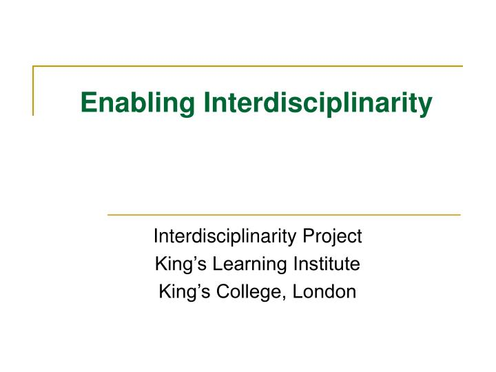 Enabling interdisciplinarity