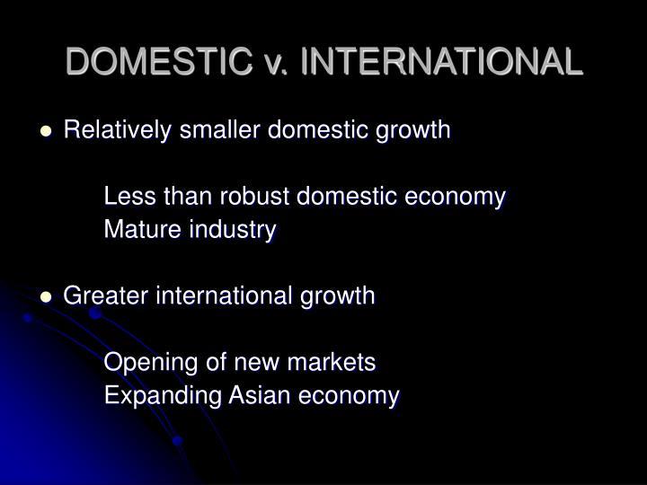 DOMESTIC v. INTERNATIONAL