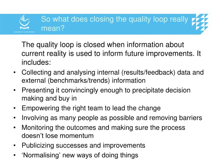 So what does closing the quality loop really mean?