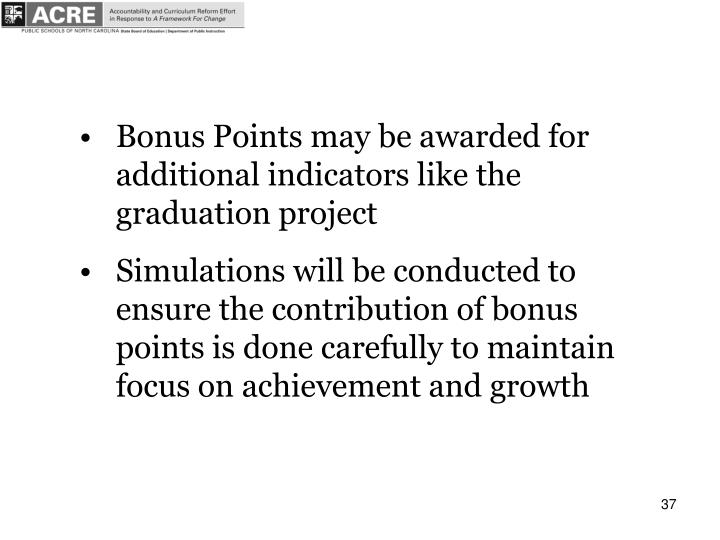 Bonus Points may be awarded for additional indicators like the graduation project
