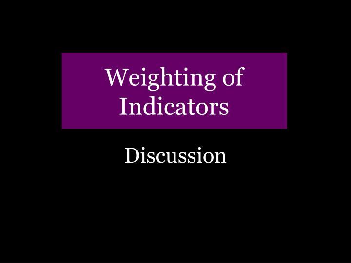Weighting of Indicators