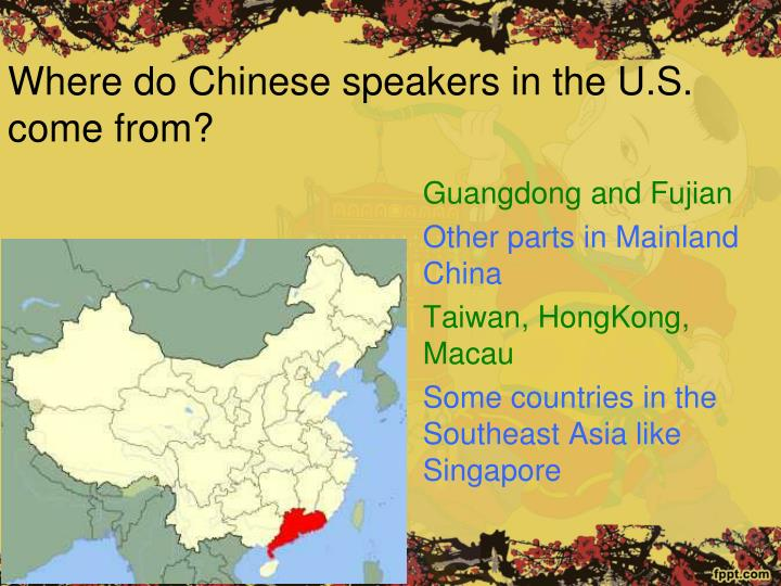 Where do Chinese speakers in the U.S. come from?
