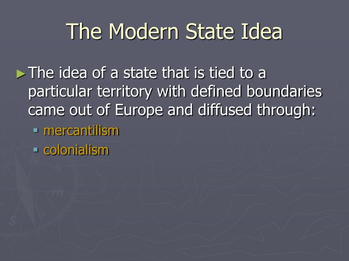 The Modern State Idea