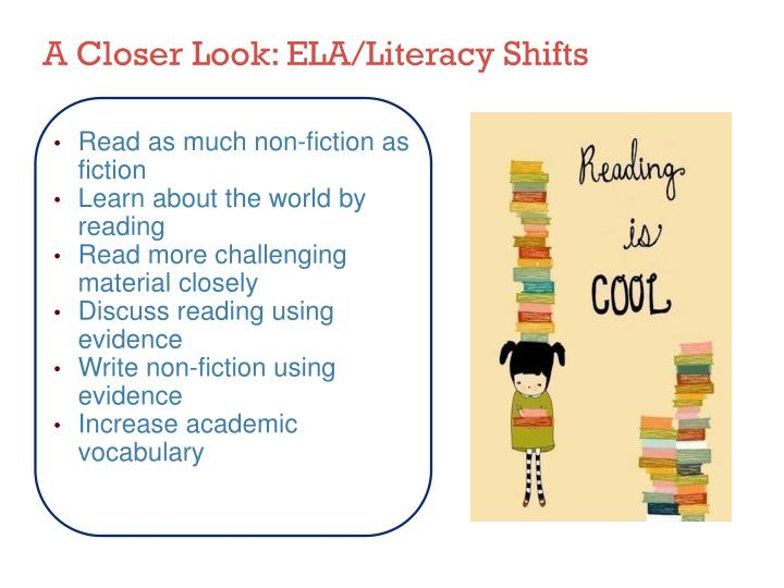 A Closer Look: ELA/Literacy Shifts