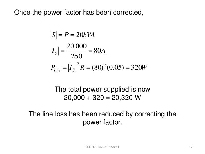 Once the power factor has been corrected,