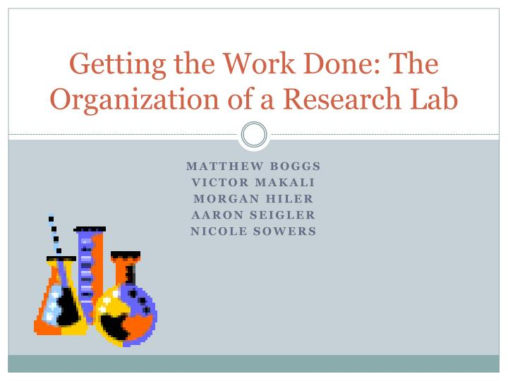 Getting the Work Done: The Organization of a Research Lab