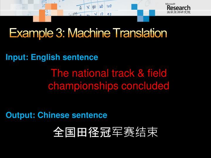 Example 3: Machine Translation
