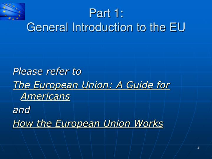 Part 1 general introduction to the eu