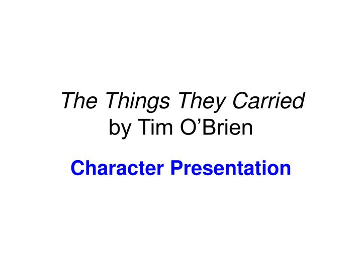 an analysis of the stories in the vietnam war in the book the things they carried by tim obrien