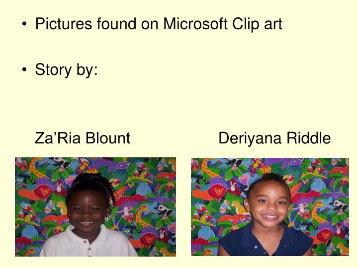Pictures found on Microsoft Clip art