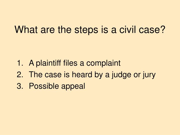 What are the steps is a civil case?