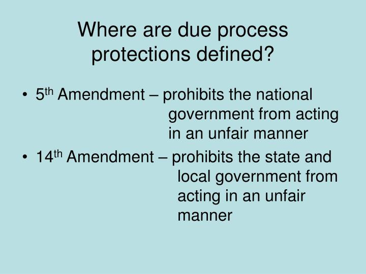 Where are due process protections defined?