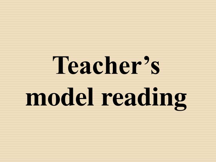 Teacher's model reading